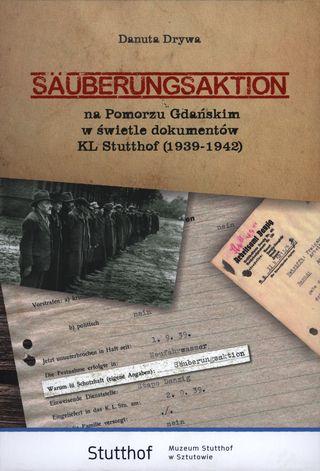 okładka Säuberungsaktion na Pomorzu Gdańskim w świetle dokumentów KL Stutthof (1939-1942) dodatek: płyta CD