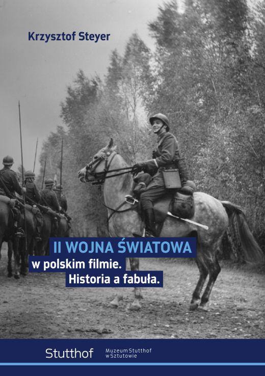 okładka II wojna światowa w polskim kinie. Historia a fabuła