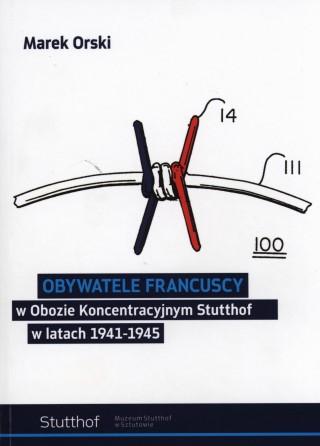 okładka Obywatele francuscy w obozie koncentracyjnym Stutthof w latach 1941-1945