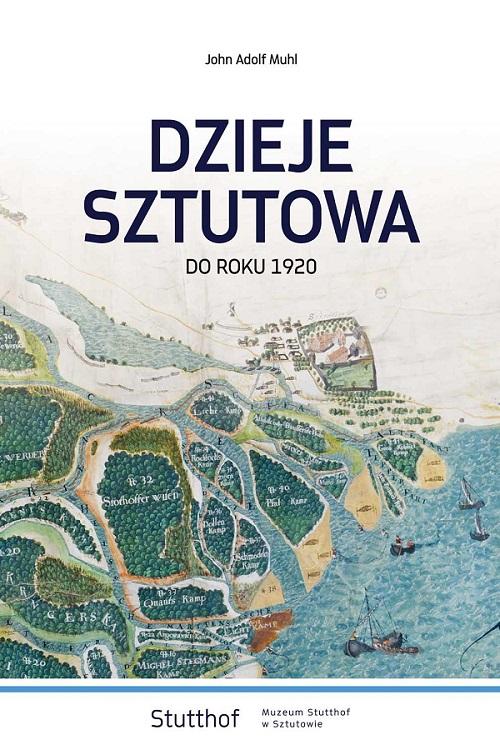 okładka Dzieje Sztutowa do roku 1920