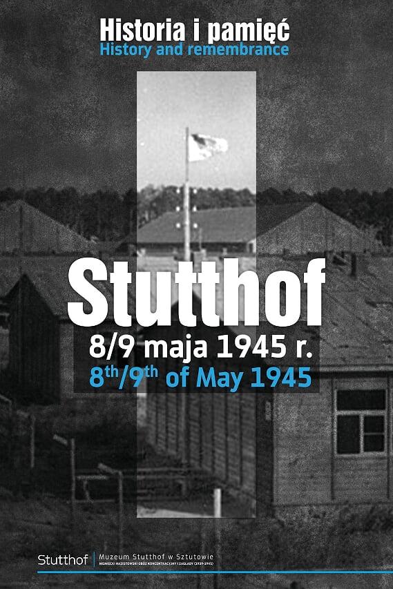 Stutthof 8–9 maja 1945 r. Historia i pamięć