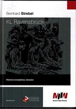 okładka KL Ravensbruck. Historia kompleksu obozów.