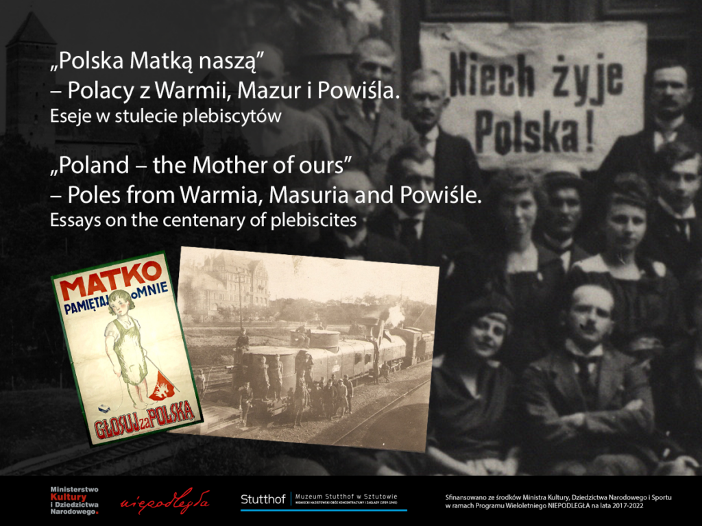 """""""Polska Matką naszą. Polacy z Warmii, Mazur i Powiśla w stulecie plebiscytu"""""""